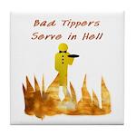 Bad Tippers Serve Tile Coaster