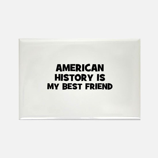American History Is My Best F Rectangle Magnet