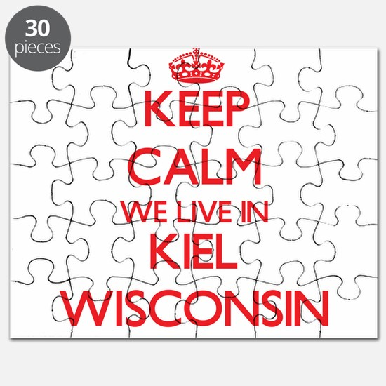 Keep calm we live in Kiel Wisconsin Puzzle
