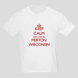 Keep calm we live in Merton Wisconsin T-Shirt