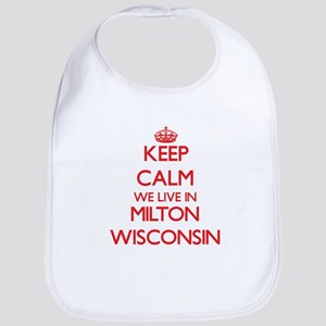 Keep calm we live in Milton Wisconsin Bib