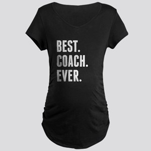 Best Coach Ever Maternity T-Shirt