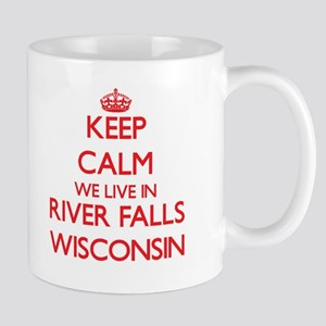 Keep calm we live in River Falls Wisconsin Mugs