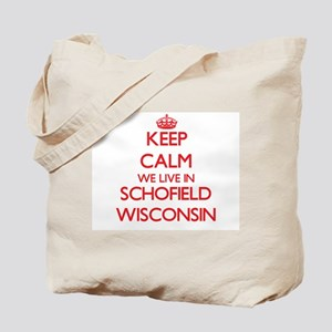 Keep calm we live in Schofield Wisconsin Tote Bag