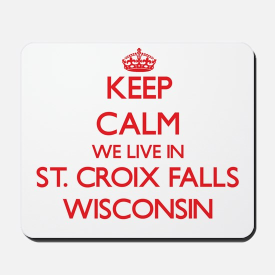 Keep calm we live in St. Croix Falls Wis Mousepad