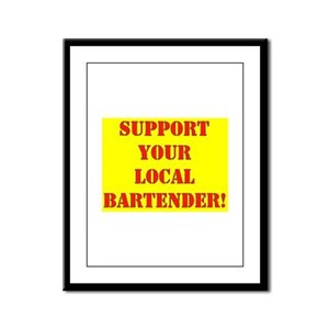 SUPPORT YOUR LOCAL BARTENDER Framed Panel Print