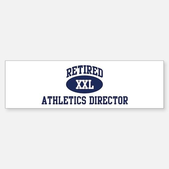 Retired Athletics Director Bumper Bumper Bumper Sticker