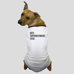 Best Superintendent Ever Dog T-Shirt