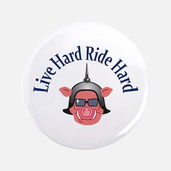"""LIVE HARD RIDE HARD 3.5"""" Button"""