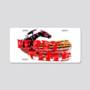 DERBY TIME Aluminum License Plate
