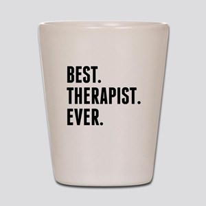 Best Therapist Ever Shot Glass