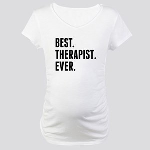 Best Therapist Ever Maternity T-Shirt