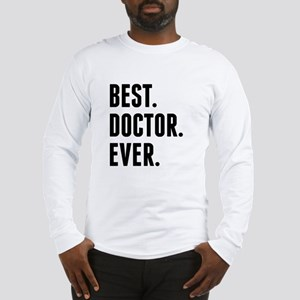 Best Doctor Ever Long Sleeve T-Shirt