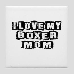 I Love My Boxer Mom Tile Coaster