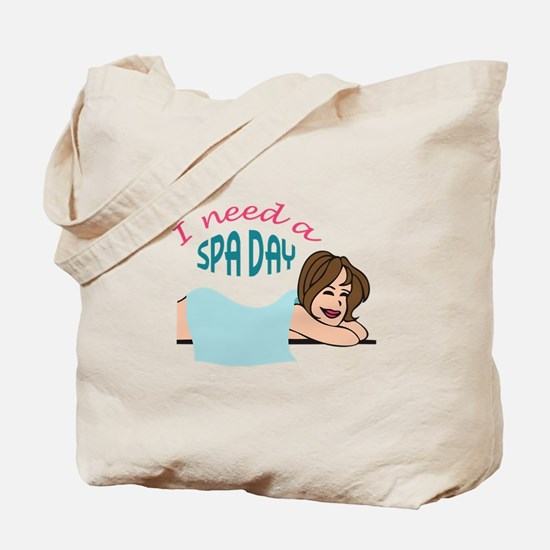 I NEED A SPA DAY Tote Bag