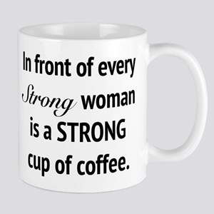 In Front Of Every Strong Woman Mugs