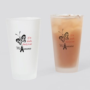 MELANOMA CHECK IT OUT Drinking Glass