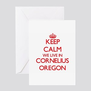 Keep calm we live in Cornelius Oreg Greeting Cards