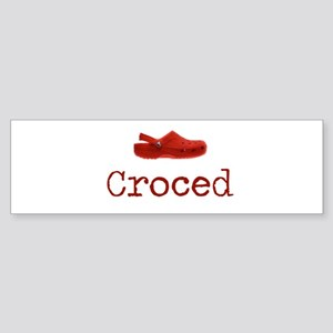 Croced Bumper Sticker