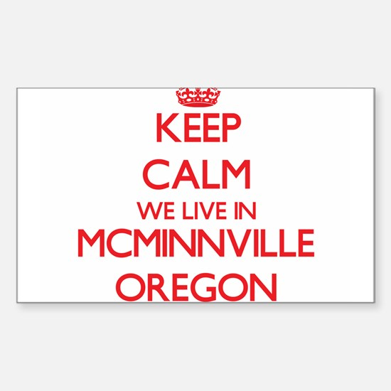 Keep calm we live in McMinnville Oregon Decal