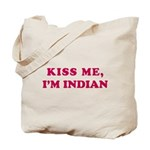 Kiss me I'm and indian chick Tote Bag