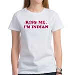 Kiss me I'm and indian chick Women's T-Shirt