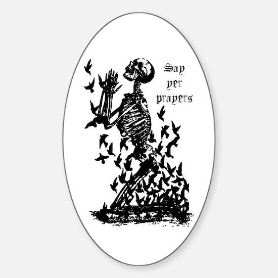 Say Yer Prayers Pirate Skeleton Humor Decal