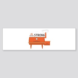16 Hours Strong Bumper Sticker