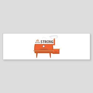 16 Hours Strong Bumper Sticker