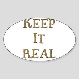 Keep It Real 1 Oval Sticker