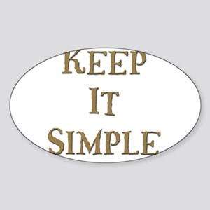 Keep It Simple 6 Oval Sticker