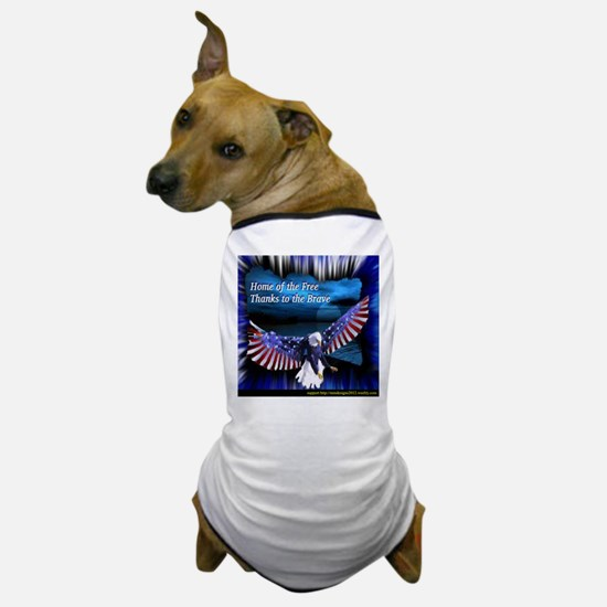 home of the free.jpg Dog T-Shirt
