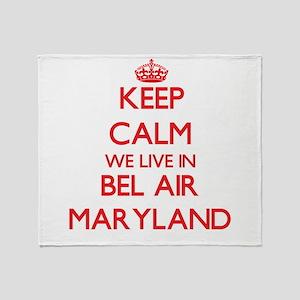 Keep calm we live in Bel Air Marylan Throw Blanket