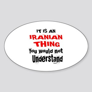 It Is Iranian Thing Sticker (Oval)
