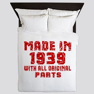 Made In 1939 With All Original Parts Queen Duvet