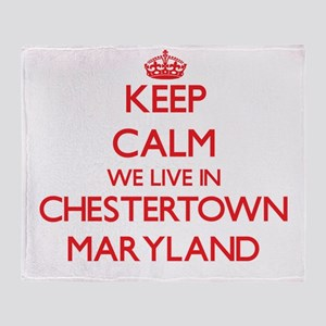 Keep calm we live in Chestertown Mar Throw Blanket