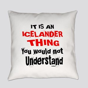 It Is Icelander Thing Everyday Pillow