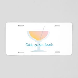 Drinks On The Beach Aluminum License Plate