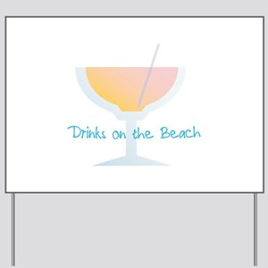 Drinks On The Beach Yard Sign