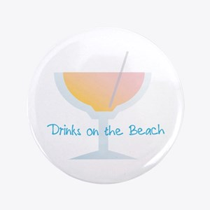 """Drinks On The Beach 3.5"""" Button"""