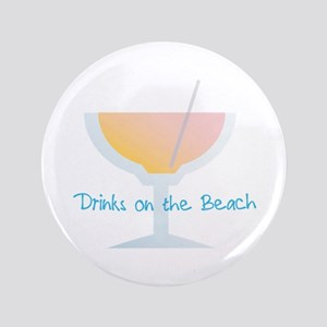 "Drinks On The Beach 3.5"" Button"