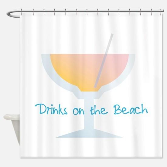 Drinks On The Beach Shower Curtain
