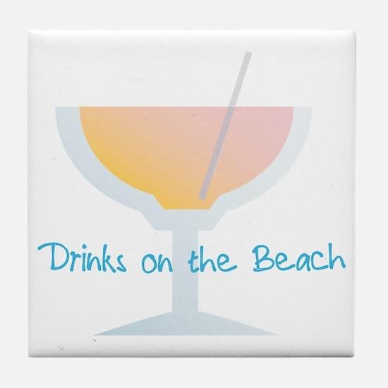 Drinks On The Beach Tile Coaster