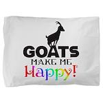 GOATS Make me Happy Pillow Sham