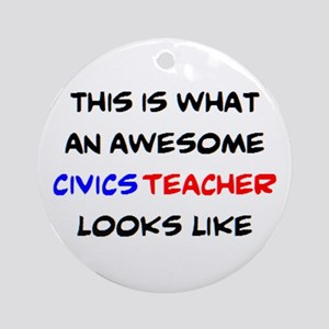 awesome civics teacher Round Ornament