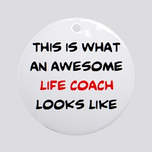 awesome life coach Round Ornament