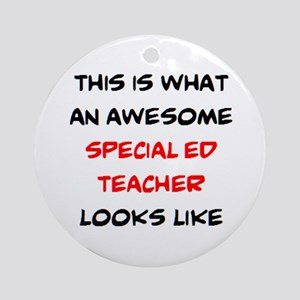 awesome special ed teacher Round Ornament
