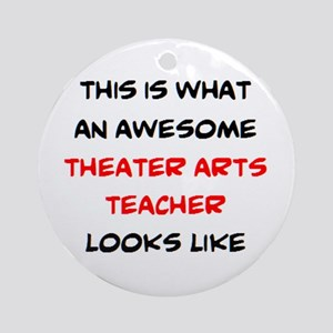 awesome theater arts Round Ornament