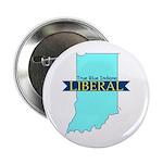 True Blue Indiana LIBERAL Button