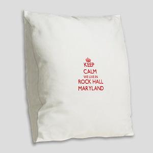 Keep calm we live in Rock Hall Burlap Throw Pillow